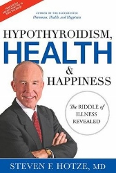 Post image for Hypothyroidism, Health & Happiness: The Riddle of Illness Revealed